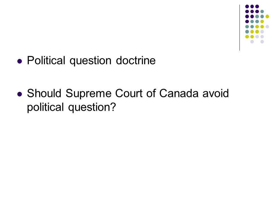 Should Supreme Court of Canada avoid political question
