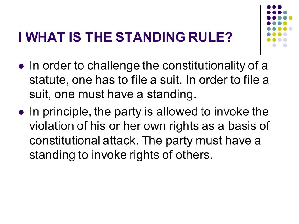 I WHAT IS THE STANDING RULE.