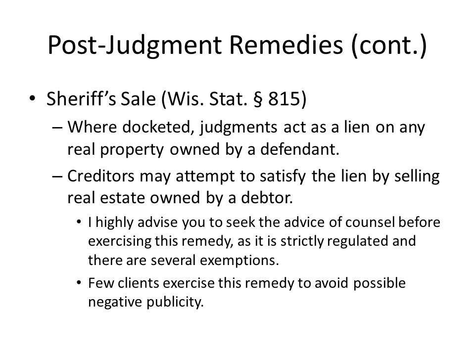 Post-Judgment Remedies (cont.) Sheriffs Sale (Wis.