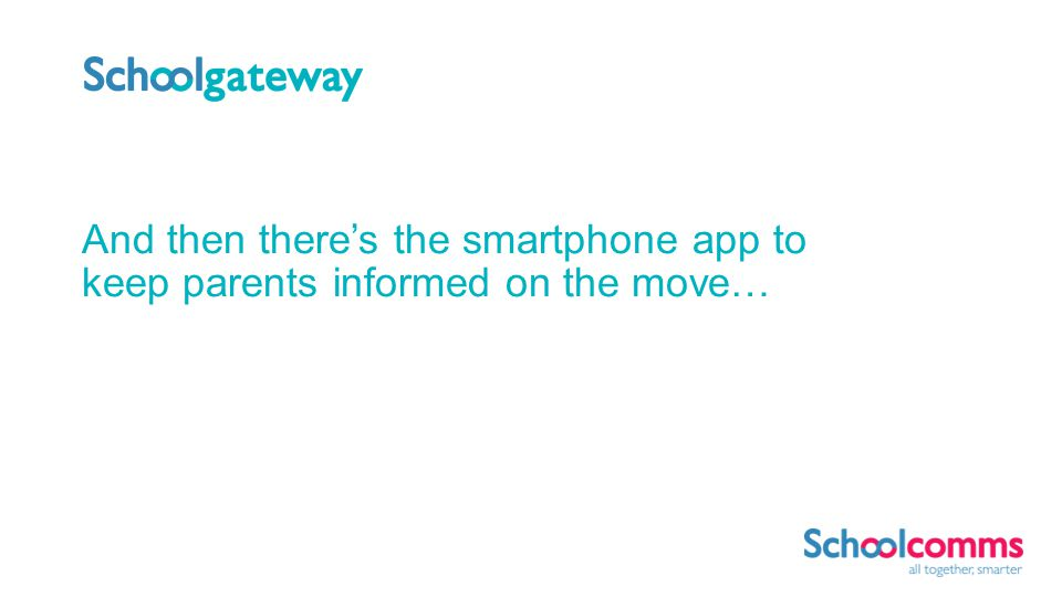 And then theres the smartphone app to keep parents informed on the move…