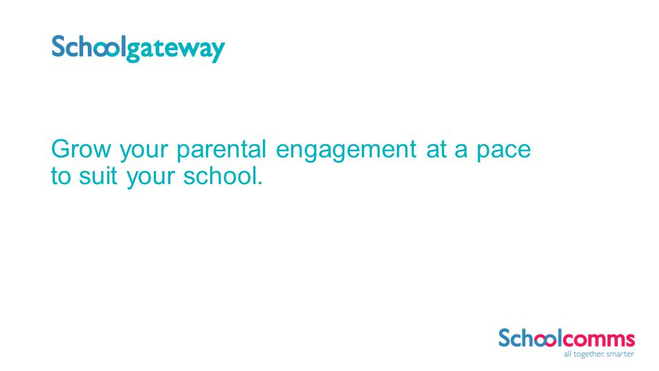 Grow your parental engagement at a pace to suit your school.