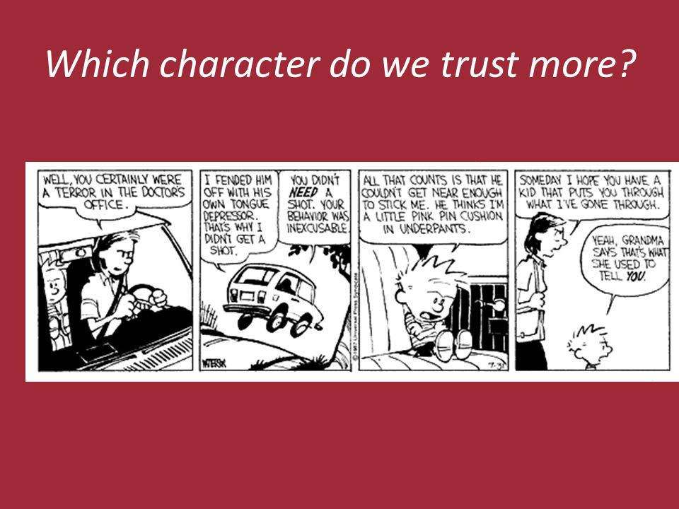 Which character do we trust more?