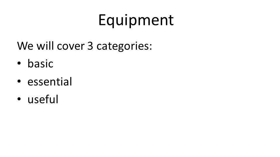 Essential equipment Cylinder Regulator Diving suit Weight system Buoyancy control device Depth gauge Watch