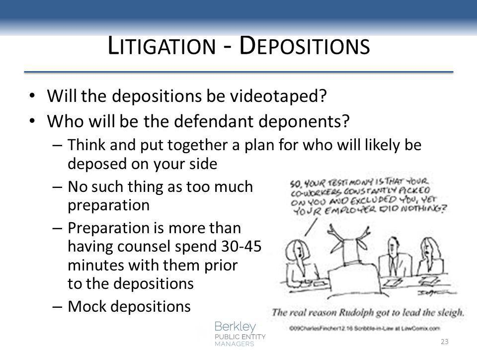 Will the depositions be videotaped. Who will be the defendant deponents.
