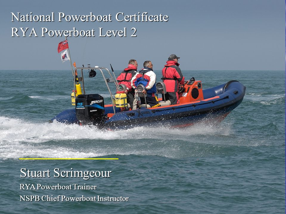 Stuart Scrimgeour RYA Powerboat Trainer NSPB Chief Powerboat Instructor National Powerboat Certificate RYA Powerboat Level 2