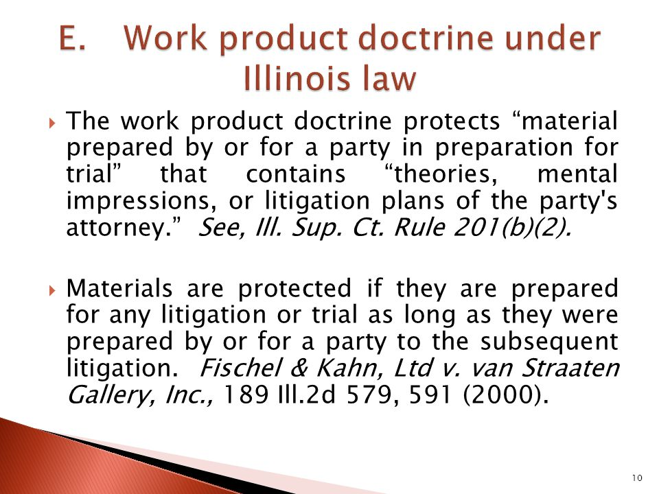 The work product doctrine protects material prepared by or for a party in preparation for trial that contains theories, mental impressions, or litigation plans of the party s attorney.