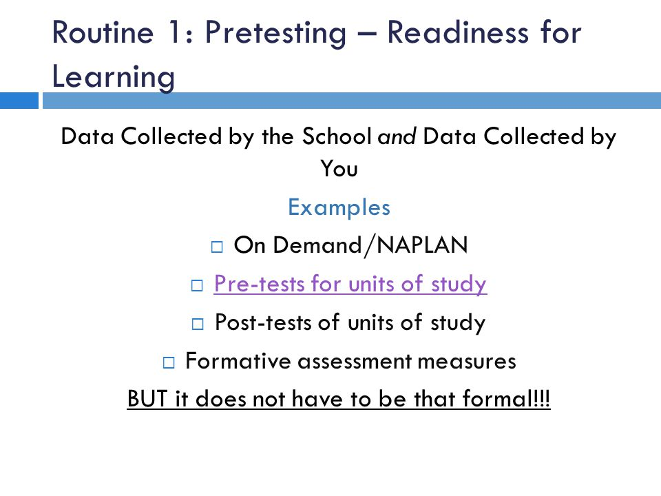 Routine 1: Pretesting – Readiness for Learning Data Collected by the School and Data Collected by You Examples On Demand/NAPLAN Pre-tests for units of