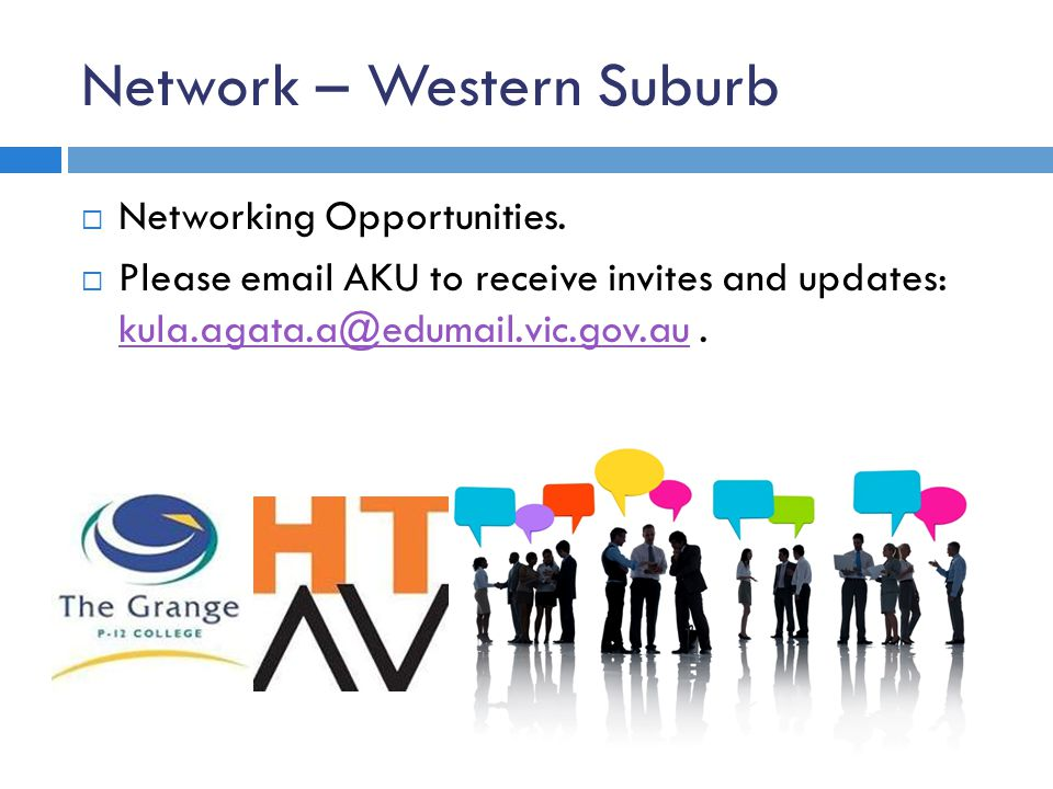 Network – Western Suburb Networking Opportunities. Please email AKU to receive invites and updates: kula.agata.a@edumail.vic.gov.au. kula.agata.a@edum