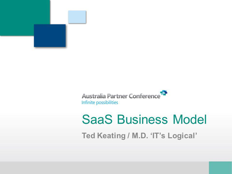 SaaS Business Model Ted Keating / M.D. ITs Logical