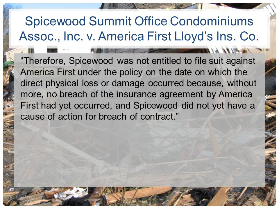 Spicewood Summit Office Condominiums Assoc., Inc. v. America First Lloyds Ins. Co. Therefore, Spicewood was not entitled to file suit against America