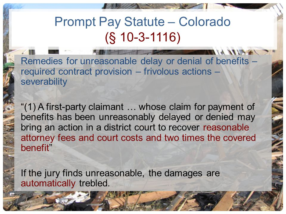 Prompt Pay Statute – Colorado (§ 10-3-1116) Remedies for unreasonable delay or denial of benefits – required contract provision – frivolous actions –