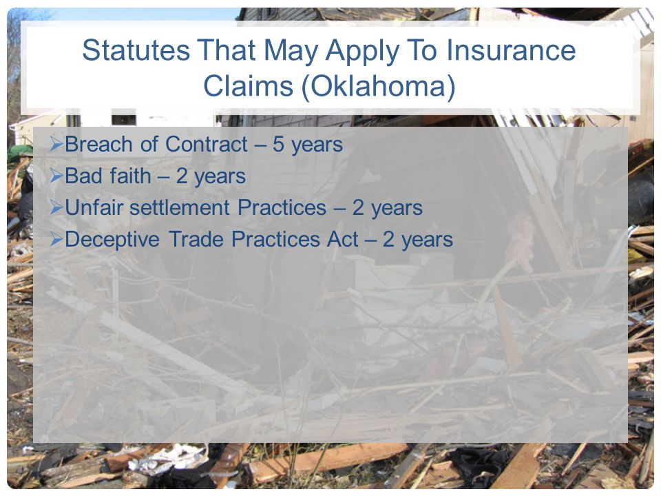 Minnesota Deceptive Trade Practices – 4 years Breach of Contract – 6 years Bad Faith – 6 years