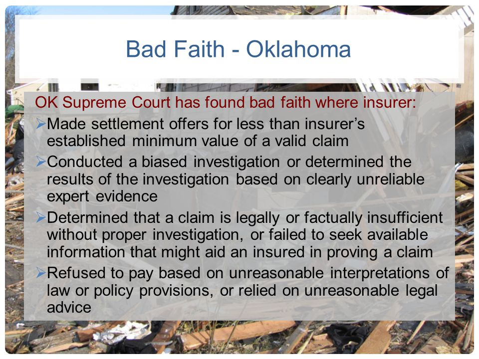 Bad Faith - Oklahoma OK Supreme Court has found bad faith where insurer: Made settlement offers for less than insurers established minimum value of a