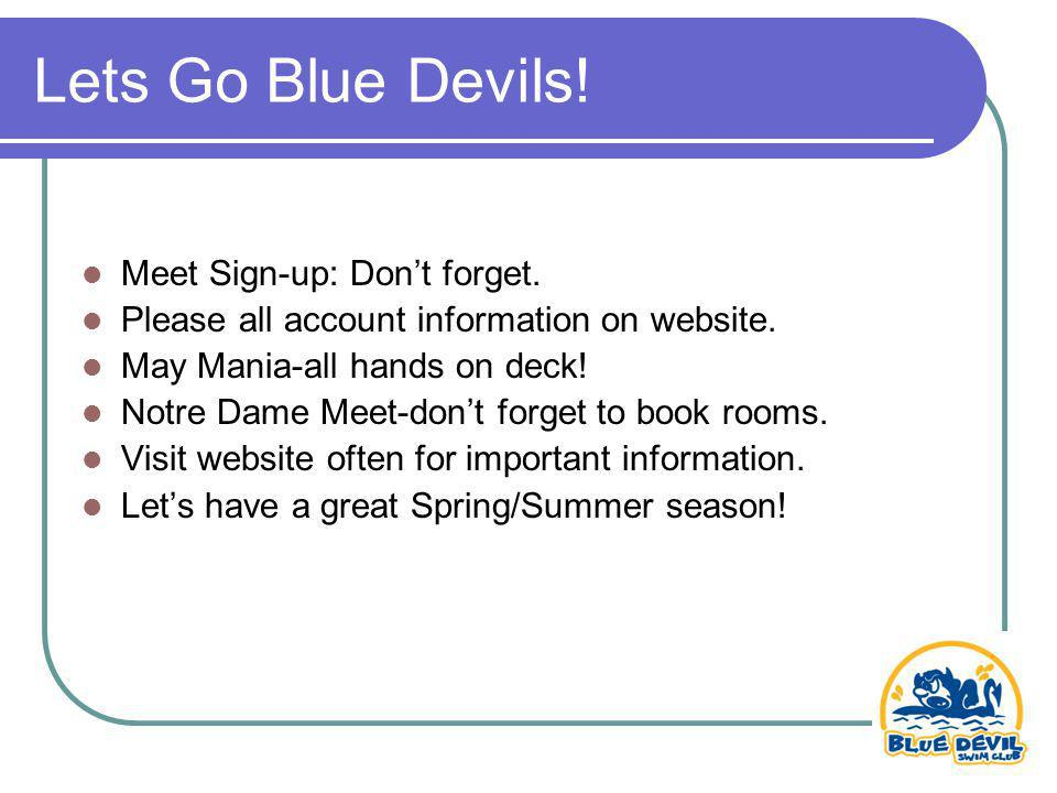 Lets Go Blue Devils. Meet Sign-up: Dont forget. Please all account information on website.