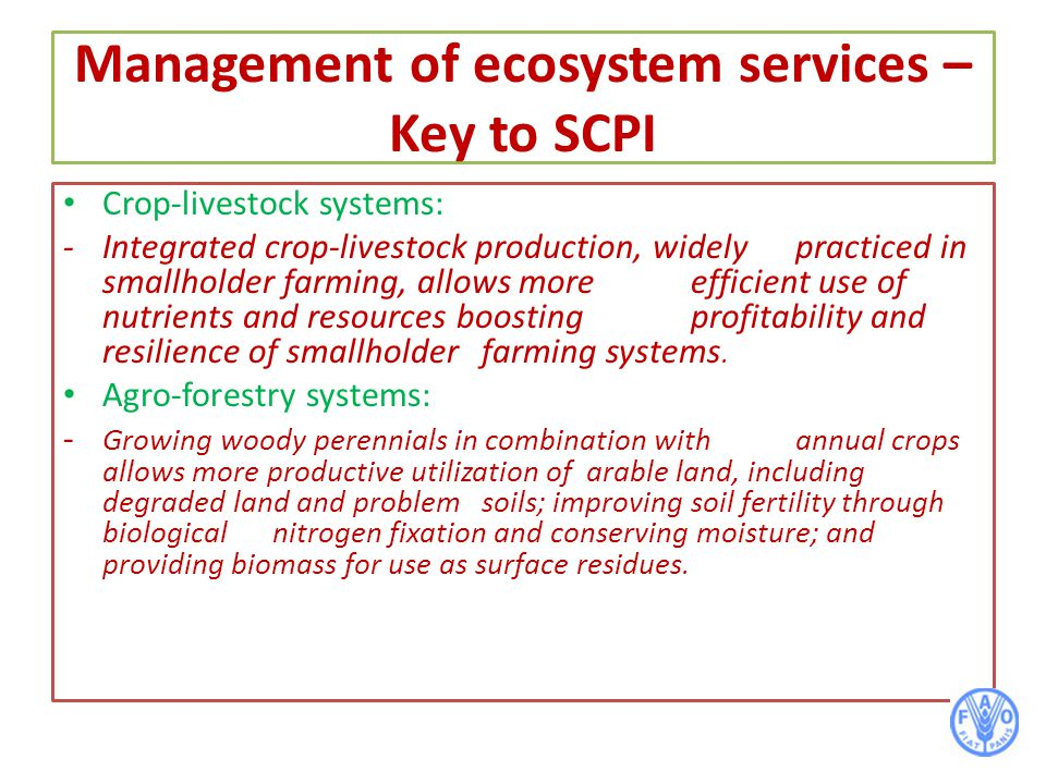 Management of ecosystem services – Key to SCPI Crop-livestock systems: - Integrated crop-livestock production, widely practiced in smallholder farming