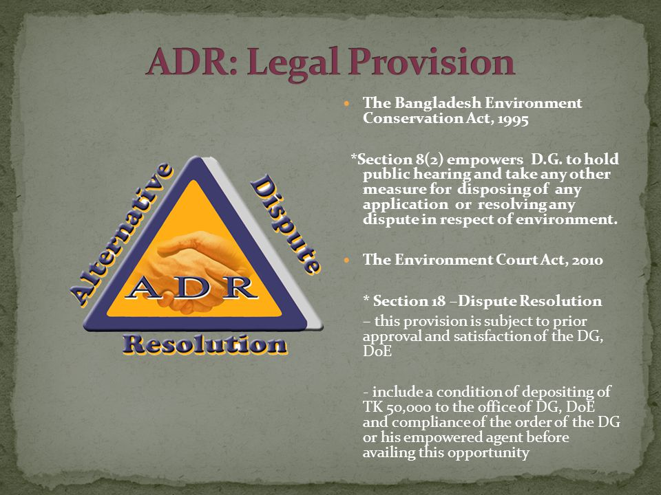 The Bangladesh Environment Conservation Act, 1995 *Section 8(2) empowers D.G.