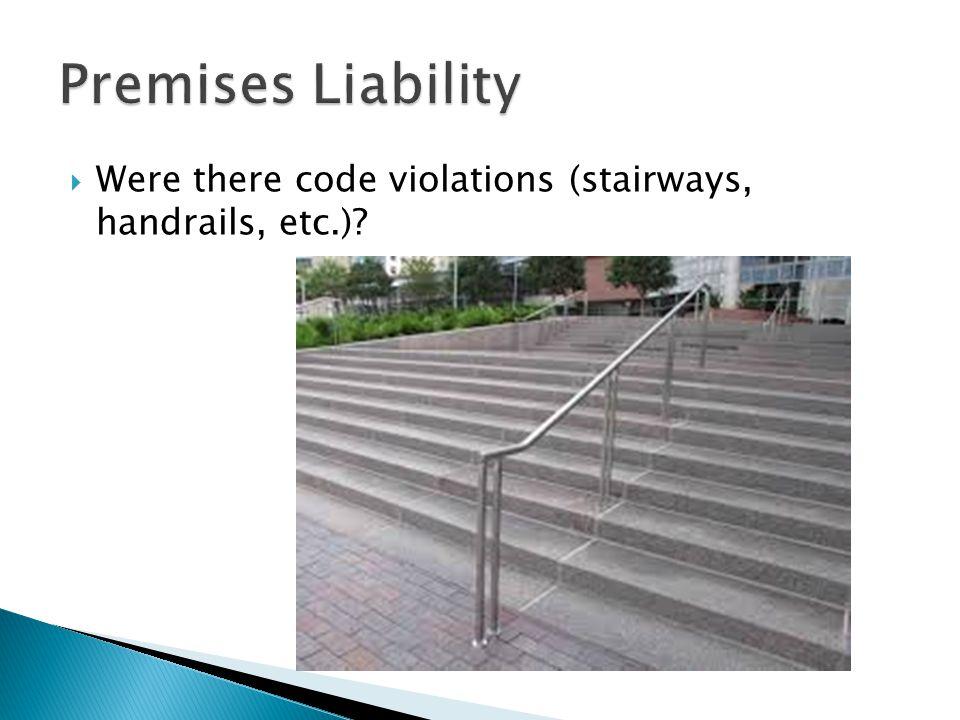 Were there code violations (stairways, handrails, etc.)?