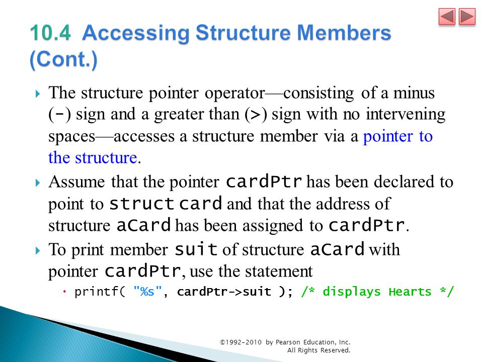 The structure pointer operatorconsisting of a minus ( - ) sign and a greater than ( > ) sign with no intervening spacesaccesses a structure member via a pointer to the structure.