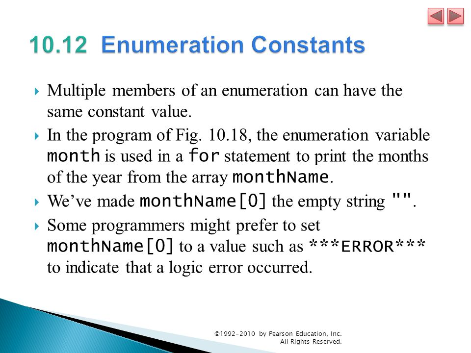Multiple members of an enumeration can have the same constant value.