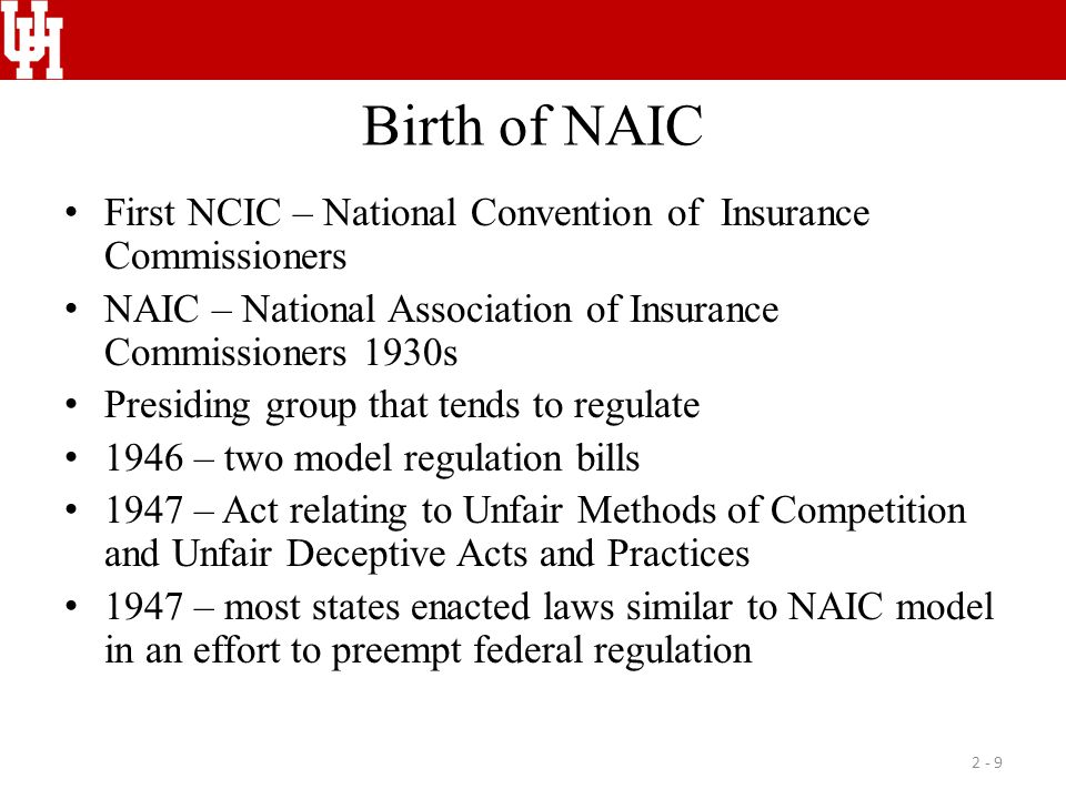 Birth of NAIC First NCIC – National Convention of Insurance Commissioners NAIC – National Association of Insurance Commissioners 1930s Presiding group