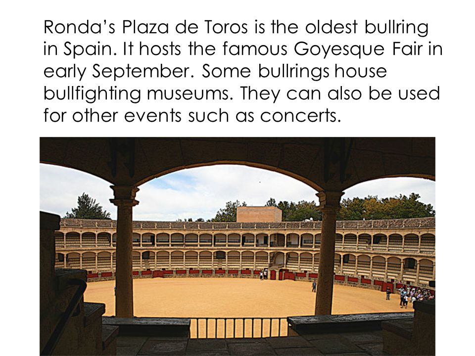 Rondas Plaza de Toros is the oldest bullring in Spain.