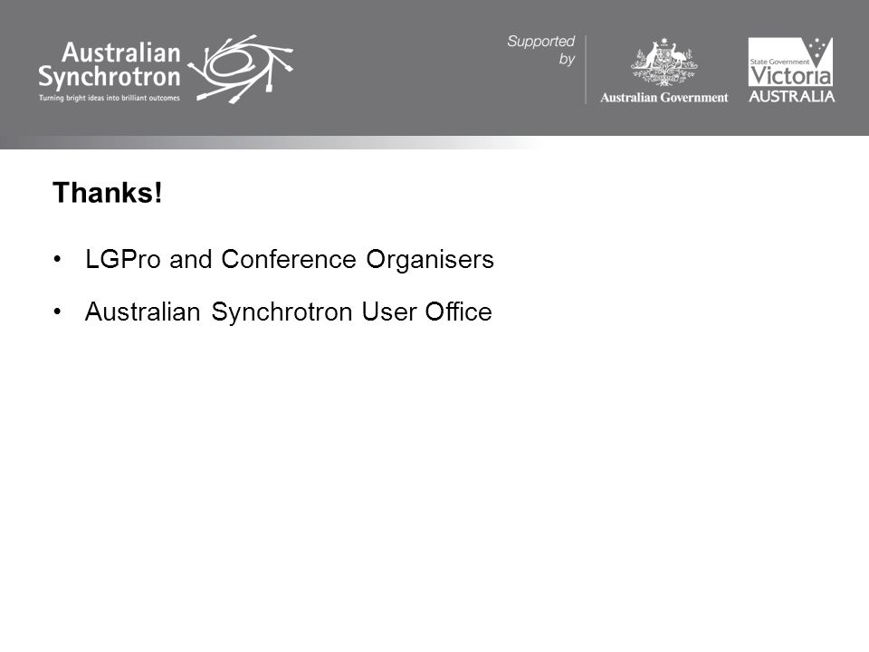 LGPro and Conference Organisers Australian Synchrotron User Office Thanks!