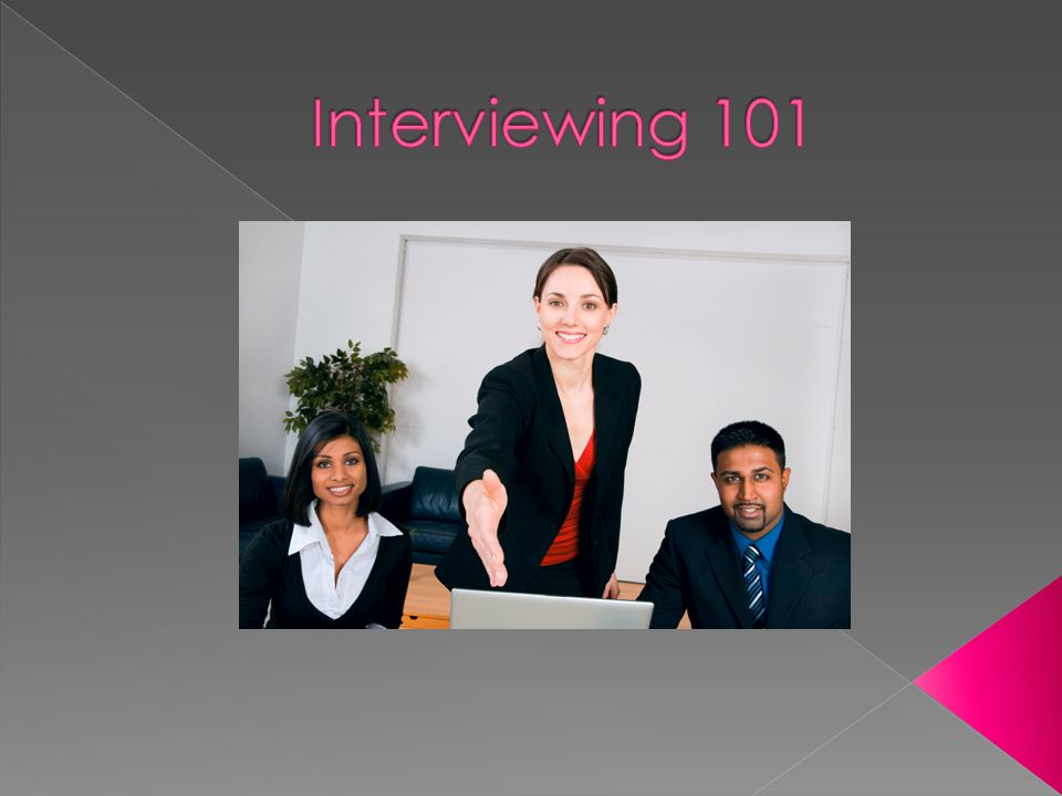 Preparation What to bring Appearance Traditional interview Phone interview Final notes