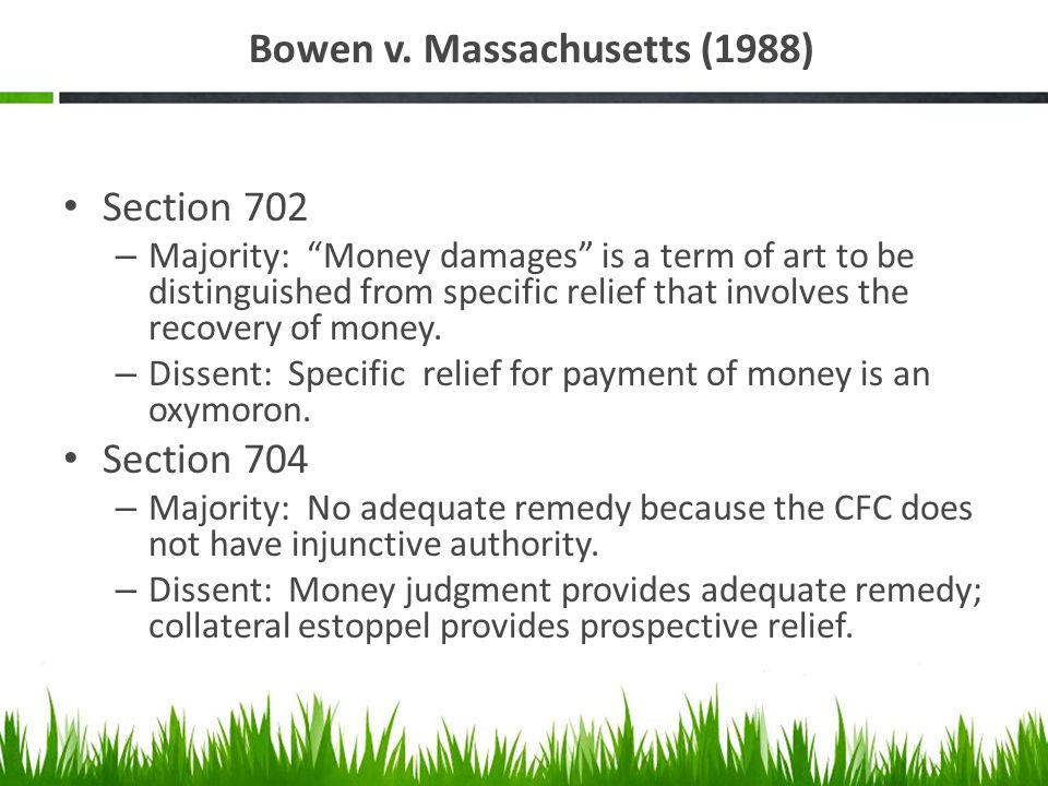 Bowen v. Massachusetts (1988) Section 702 – Majority: Money damages is a term of art to be distinguished from specific relief that involves the recove