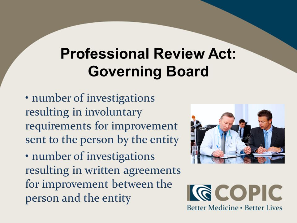 Professional Review Act: Governing Board number of investigations resulting in involuntary requirements for improvement sent to the person by the entity number of investigations resulting in written agreements for improvement between the person and the entity