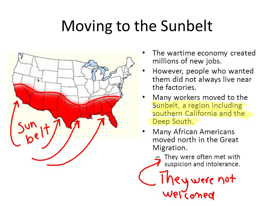 Moving to the Sunbelt The wartime economy created millions of new jobs. However, people who wanted them did not always live near the factories. Many w