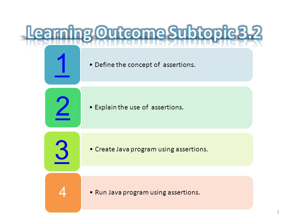 3 Assertion are a way to test certain assumptions about the logic of a program.