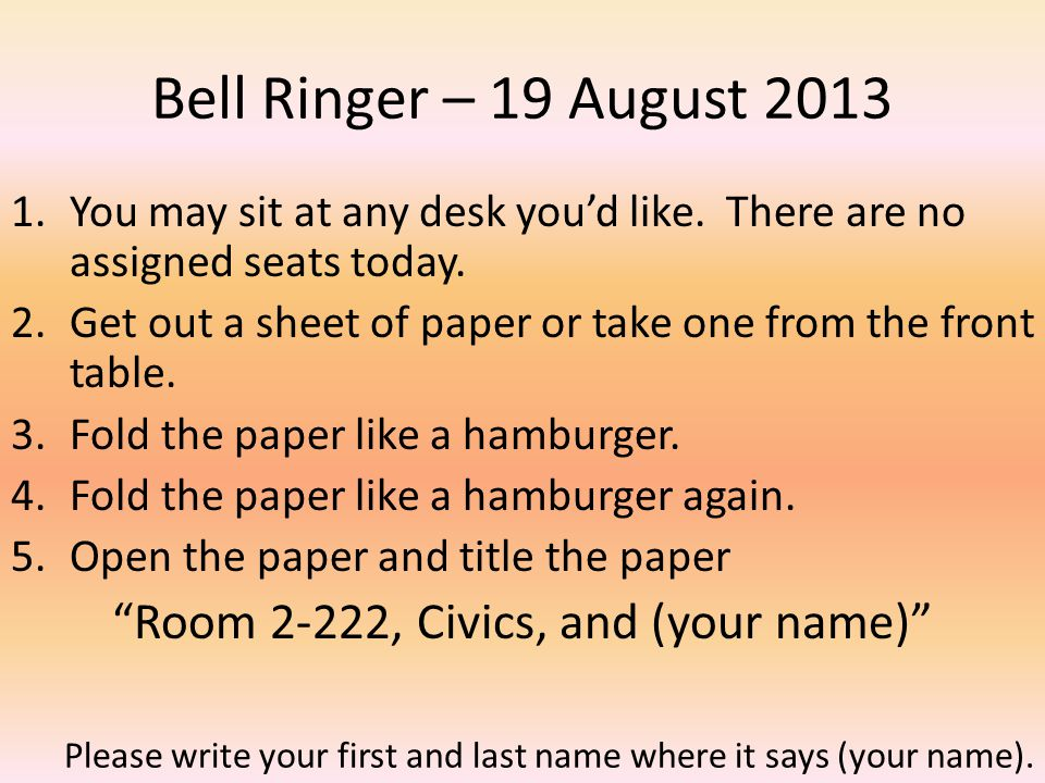 Bell Ringer – 19 August 2013 1.You may sit at any desk youd like.