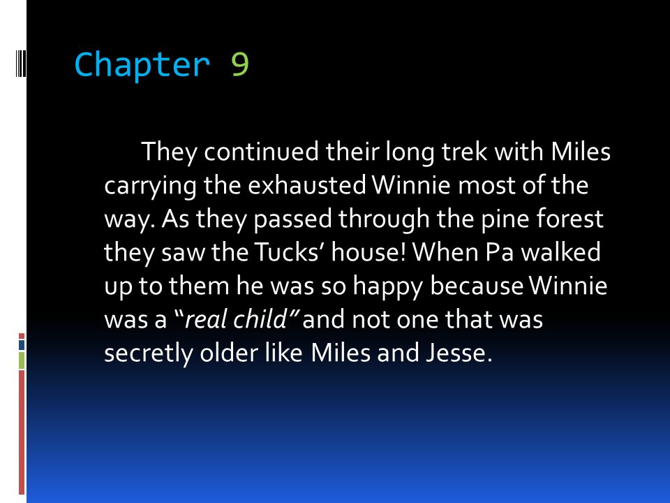 Chapter 9 They continued their long trek with Miles carrying the exhausted Winnie most of the way. As they passed through the pine forest they saw the