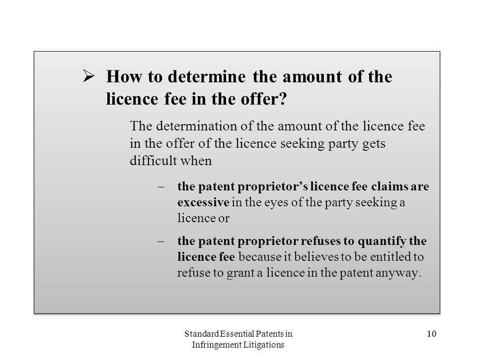 10 How to determine the amount of the licence fee in the offer? The determination of the amount of the licence fee in the offer of the licence seeking