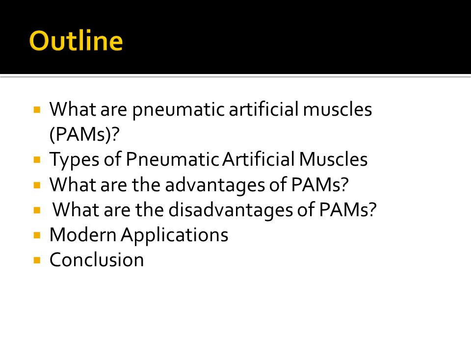 What are pneumatic artificial muscles (PAMs)? Types of Pneumatic Artificial Muscles What are the advantages of PAMs? What are the disadvantages of PAM