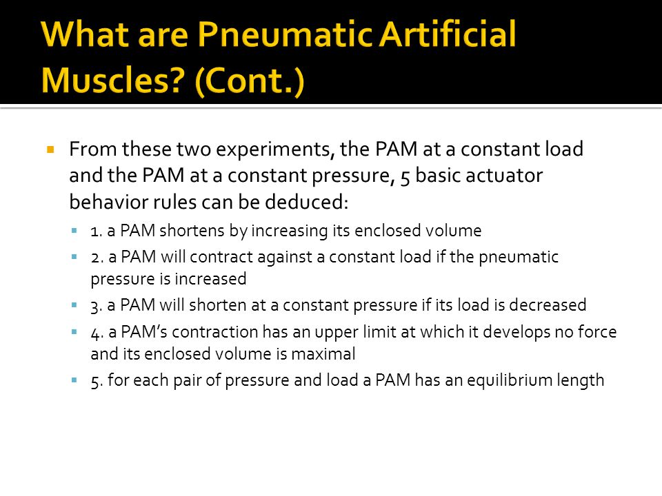 From these two experiments, the PAM at a constant load and the PAM at a constant pressure, 5 basic actuator behavior rules can be deduced: 1. a PAM sh
