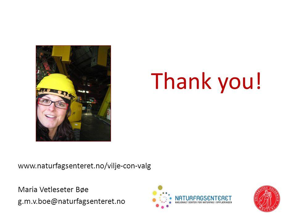 Thank you! www.naturfagsenteret.no/vilje-con-valg Maria Vetleseter Bøe g.m.v.boe@naturfagsenteret.no 66