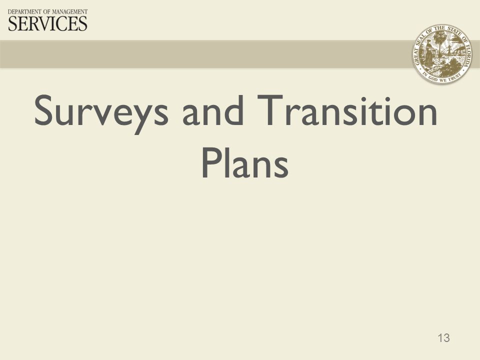 13 Surveys and Transition Plans