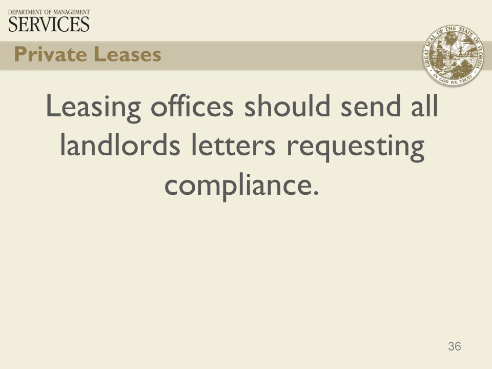 36 Private Leases Leasing offices should send all landlords letters requesting compliance.