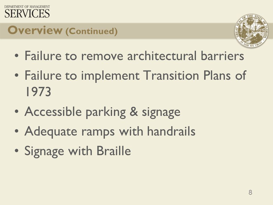 8 Overview (Continued) Failure to remove architectural barriers Failure to implement Transition Plans of 1973 Accessible parking & signage Adequate ramps with handrails Signage with Braille