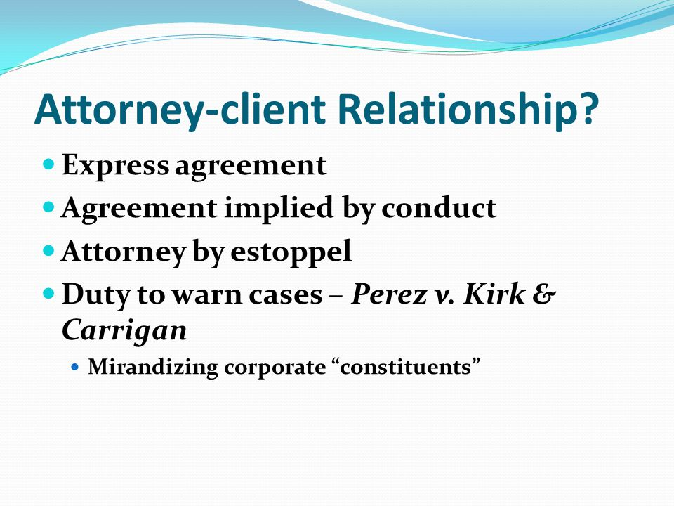 Attorney-client Relationship.