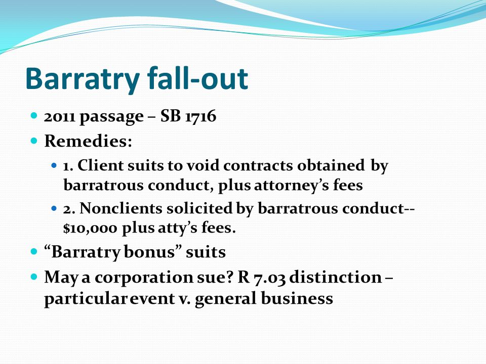 Barratry fall-out 2011 passage – SB 1716 Remedies: 1.