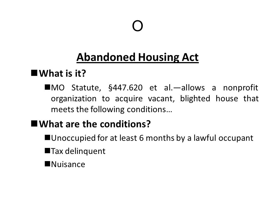 O Abandoned Housing Act What is it.