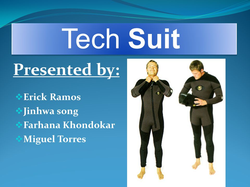 Tech Suit Presented by: Erick Ramos Jinhwa song Farhana Khondokar Miguel Torres