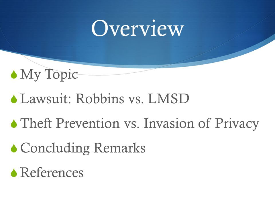 Overview My Topic Lawsuit: Robbins vs. LMSD Theft Prevention vs.