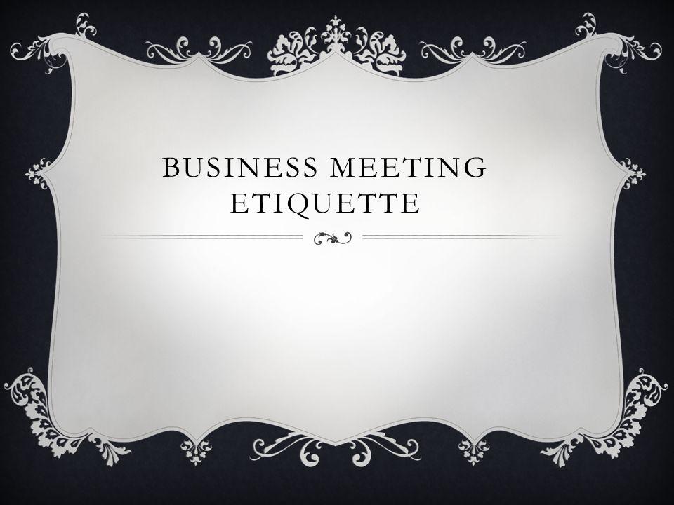 BUSINESS MEETING ETIQUETTE