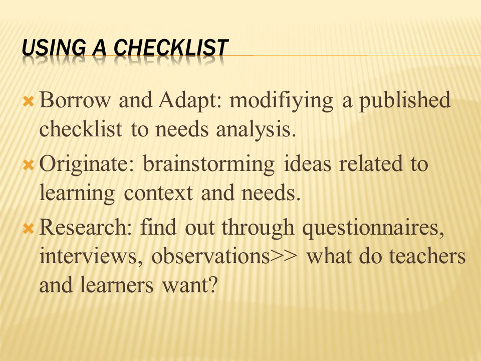 Borrow and Adapt: modifiying a published checklist to needs analysis.