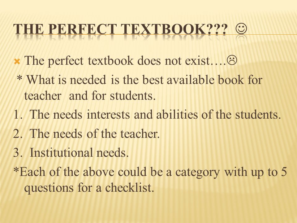 The perfect textbook does not exist….