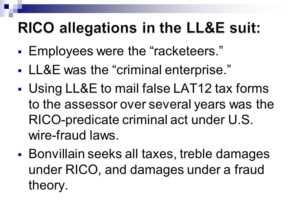 Employees were the racketeers. LL&E was the criminal enterprise.