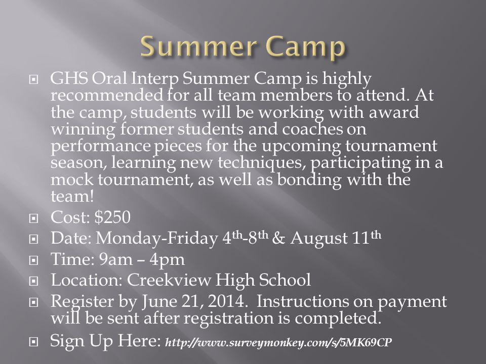 GHS Oral Interp Summer Camp is highly recommended for all team members to attend.